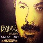 Frankie Marcos Blown Away (Soplao)