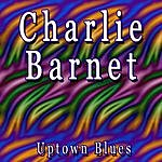 Charlie Barnet Uptown Blues