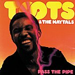 Toots & The Maytals Pass The Pipe