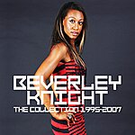 Beverley Knight Beverley Knight- The Collection 1995 - 2007
