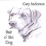 Gary Anderson Hair O' The Dog