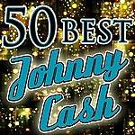 Johnny Cash 50 Best: Johnny Cash