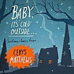Cerys Matthews Baby, It's Cold Outside...