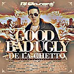 De La Ghetto The Good, The Bad & The Ugly