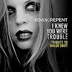 Remix I Knew You Were Trouble: Tribute To Taylor Swift (Ep)