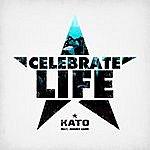 Kato Celebrate Life (Feat. Jeremy Carr)