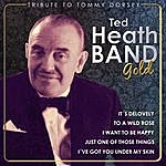 Ted Heath Ted Heath Gold. Tribute To Tommy Dorsey