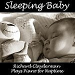 Richard Clayderman Sleeping Baby: Richard Clayderman Plays Piano For Naptime