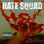 Hate Squad H8 For The Masses