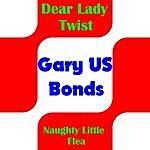 Gary U.S. Bonds Dear Lady Twist