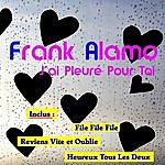 Frank Alamo J'ai Pleure Pour Toi
