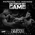 Papoose Top Of My Game - Single