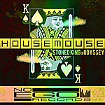 HouseMouse Stoned King / Odyssey