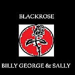 Black Rose Billy George And Sally