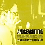 Andrea Britton Wake Up And It's June (Feat. Stephen Large)