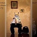 H.C.P. When Clowns Cry