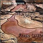 Robert Schroeder Ferro Oxid