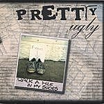 Pretty Ugly Walk A Mile In My Shoes