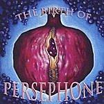 Persephone The Birth Of Persephone