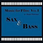 The Noah Peterson Quartet Music For Film, Vol. 1: Sax And Bass
