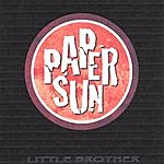 Paper Sun Little Brother - Ep