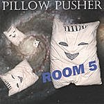 Pillow Pusher Room 5