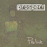 Prospect Prelude
