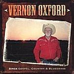 Vernon Oxford Vernon Oxford Sings Gospel, Country & Bluegrass