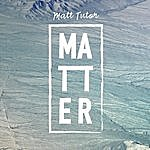 Matt Tutor Matter