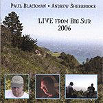 Paul Blackman Live From Big Sur 2006