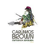 Carlinhos Brown Mixtura Brasileira