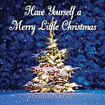 Debbie Hennessey Have Yourself A Merry Little Christmas