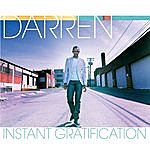 DARREN Instant Gratification