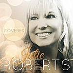 Julie Roberts Covered