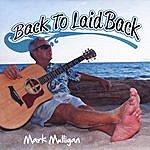 Mark Mulligan Back To Laid Back