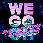 Syke 'N' Sugarstarr We Go Oh - The Remixes