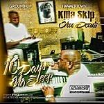Killa Skip 10 Days No Sleep