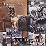 Lonesome Steve Tomfoolery