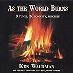 Ken Waldman As The World Burns