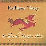 Kathleen Tracy Calling The Dragons Home