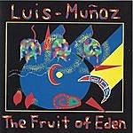 Luis Munoz The Fruit Of Eden (Limited Edition)