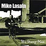 Mike Lasala This Strange Place