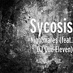 Sycosis Nightmares (Feat. Dj Que Eleven)