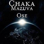 Chaka Mazuva Ose