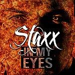 Staxx In My Eyes
