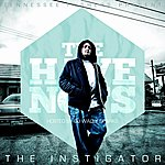 Instigator The Have Nots