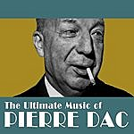 Pierre Dac The Ultimate Music Of Pierre Dac