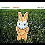 Matthew Good In A Coma - The Best Of Matthew Good 1995 - 2005 (Disc One)