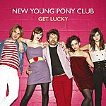 New Young Pony Club Get Lucky