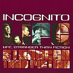 Incognito Life, Stranger Than Fiction (European Cd)